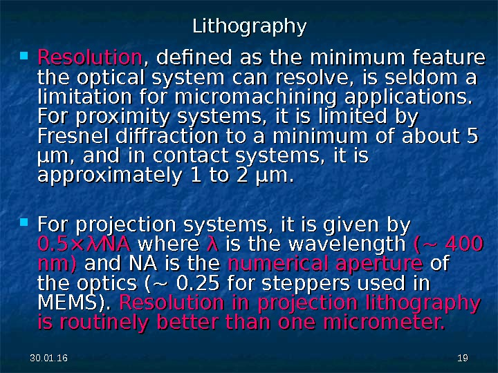 30. 01. 16 1919 Lithography Resolution , defined as the minimum feature the optical system can