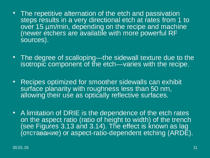 30. 01. 16 11 • The repetitive  alternation of the etch and passivation steps results