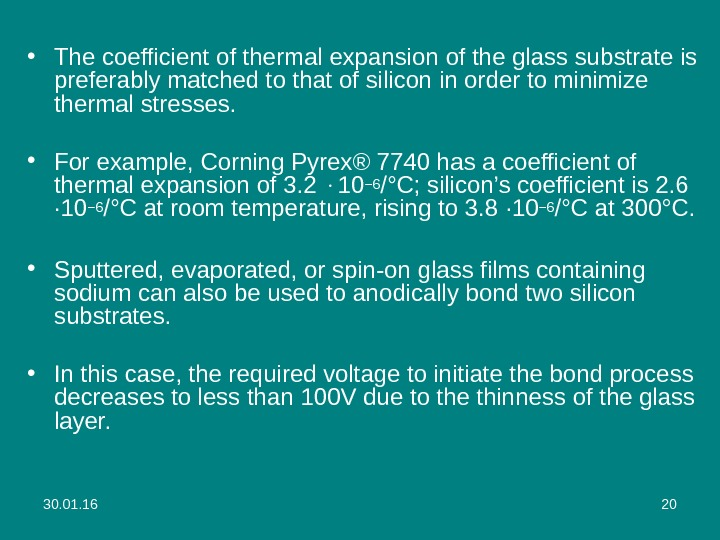 30. 01. 16 20 • The coefficient of thermal expansion of the glass substrate is preferably