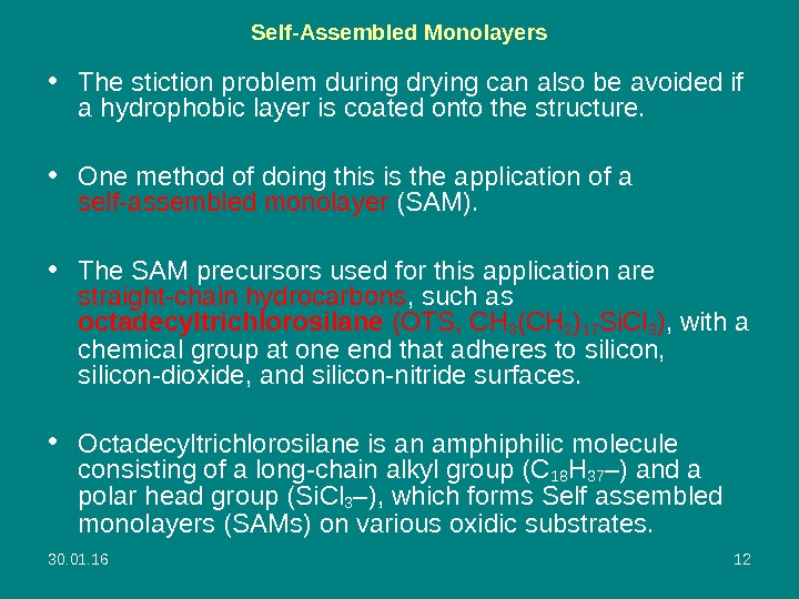 30. 01. 16 12 Self-Assembled Monolayers • The stiction problem during drying can also be avoided