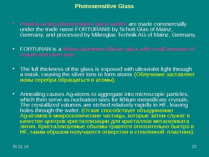 30. 01. 16 20 Photosensitive Glass • Positive-acting photosensitive glass wafers are made commercially under the