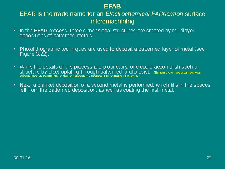 30. 01. 16 22 EFAB is the trade name for an E lectrochemical FAB rication