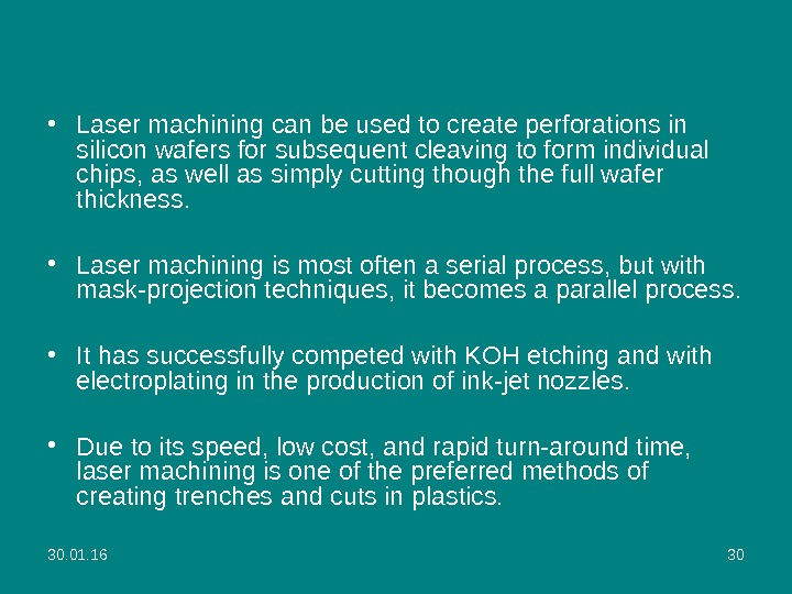 30. 01. 16 30 • Laser machining can be used to create perforations in silicon wafers