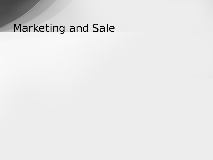 Marketing and Sale