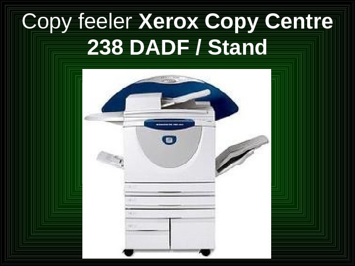 Copy feeler Xerox Copy Centre 238 DADF / Stand