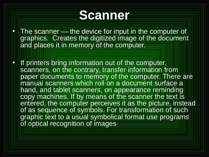 Scanner • The scanner — the device for input in the computer of graphics.  Creates