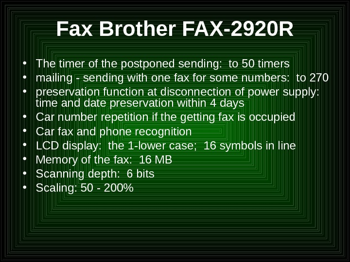 Fax Brother FAX-2920 R • The timer of the postponed sending:  to 50 timers