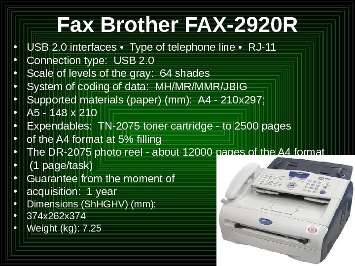 Fax Brother FAX-2920 R • USB 2. 0 interfaces •  Type of telephone line •
