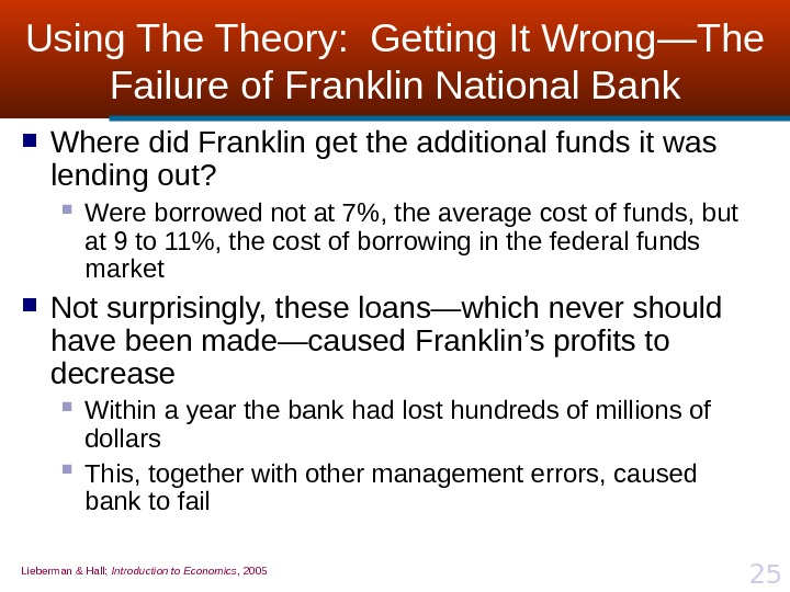 Lieberman & Hall;  Introduction to Economics , 2005 25 Using Theory:  Getting It Wrong
