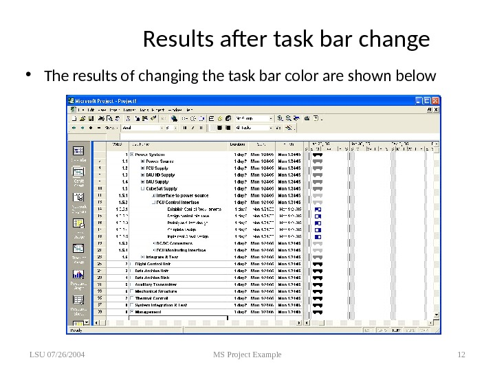 Results after task bar change • The results of changing the task bar color are shown