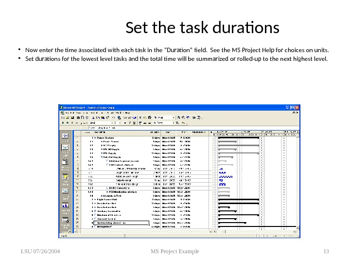 "Set the task durations • Now enter the time associated with each task in the ""Duration"""