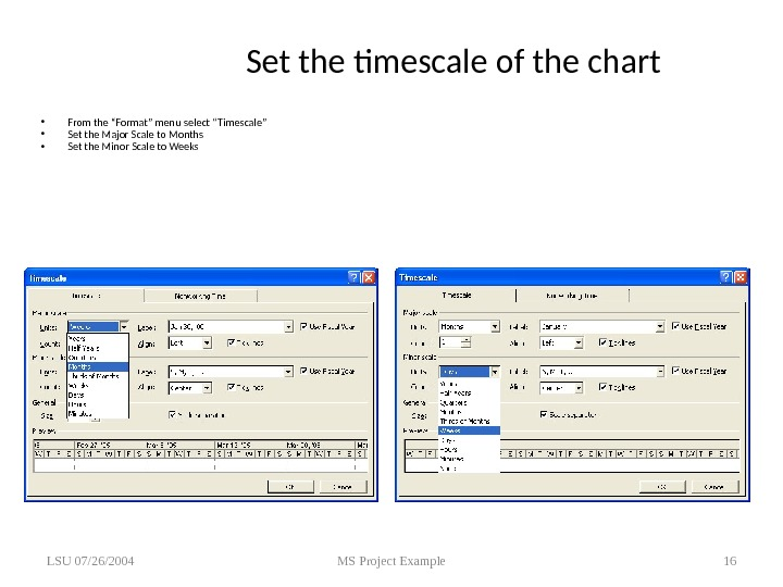 "Set the timescale of the chart • From the ""Format"" menu select ""Timescale"" • Set the"
