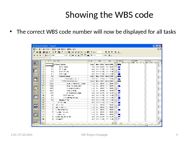 Showing the WBS code • The correct WBS code number will now be displayed for all