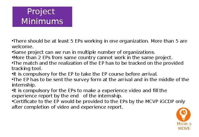 Project Minimums • There should be at least 5 EPs working in one organization. More than