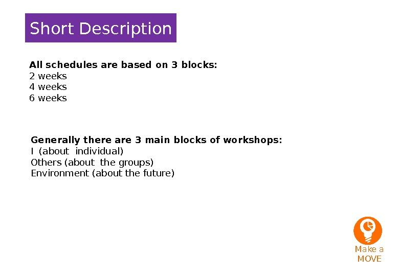 Short Description All schedules are based on 3 blocks: 2 weeks 4 weeks 6 weeks Generally