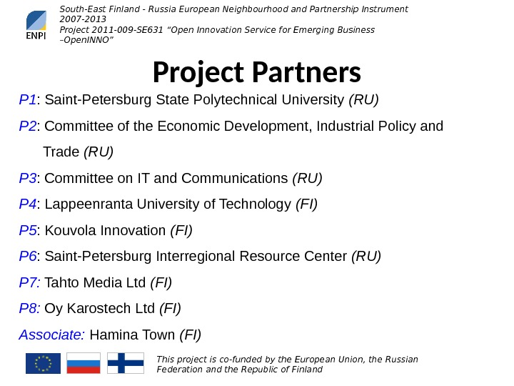 South-East Finland - Russia European Neighbourhood and Partnership Instrument 2007 -2013 Project 201 1 -0 09