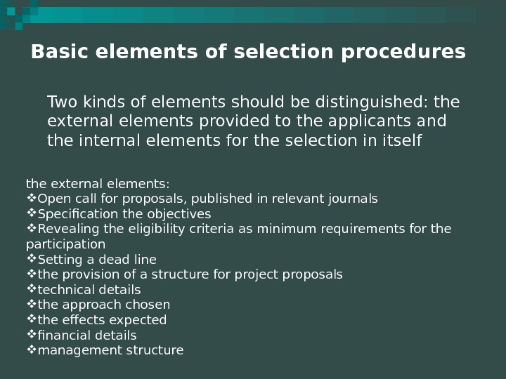 Basic elements of selection procedures Two kinds of elements should be distinguished: the external elements provided