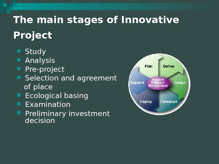 The main stages of Innovative Project  Study  Analysis  Pre-project  Selection and agreement