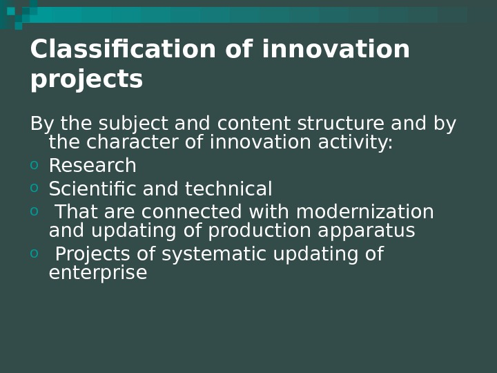 Classification of innovation projects By the subject and content structure and by  the character of