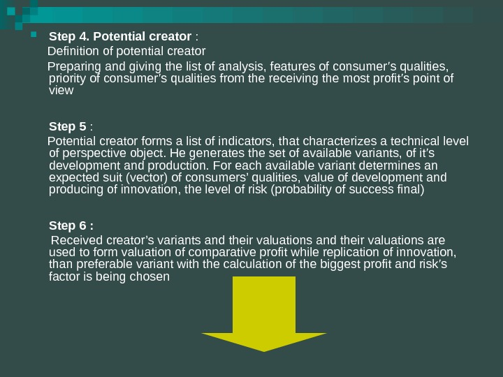 Step 4. Potential creator :  Definition of potential creator  Preparing and giving the