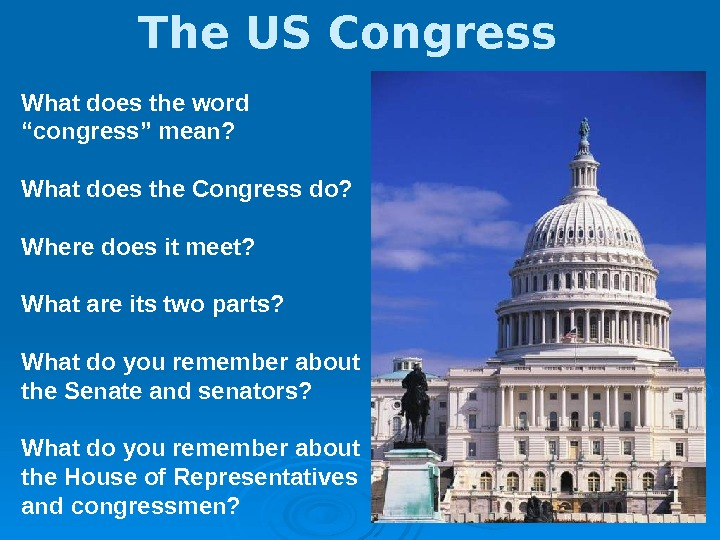 "What does the word ""congress"" mean? What does the Congress do? Where does it"