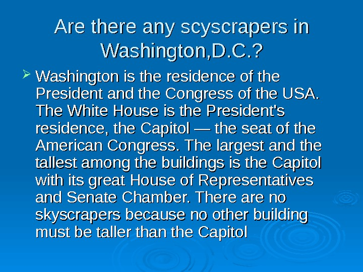 Are there any scyscrapers in Washington, D. C. ?  Washington is the residence