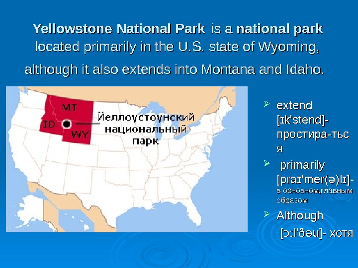 Yellowstone  National  Park  is a national  park  located primarily