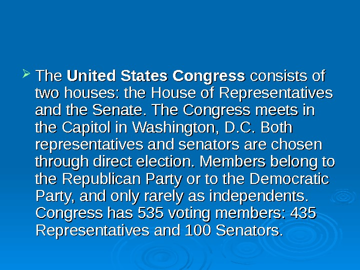 The United States Congress consists of two houses: the House of Representatives and the