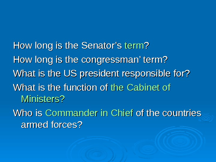 How long is the Senator's term ? ? How long is the congressman' term?