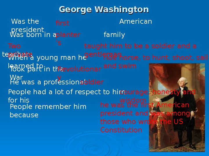 George Washington Was born in a     family