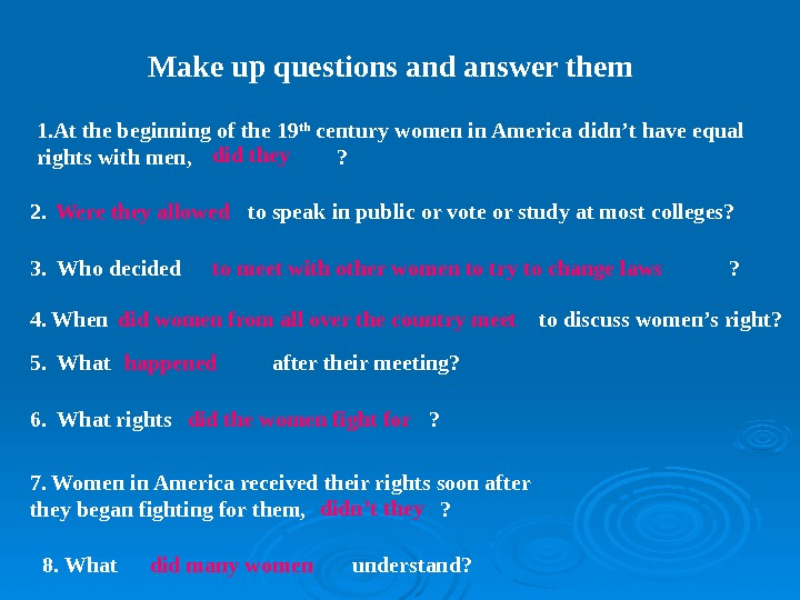 Make up questions and answer them 1. At the beginning of the 19 th
