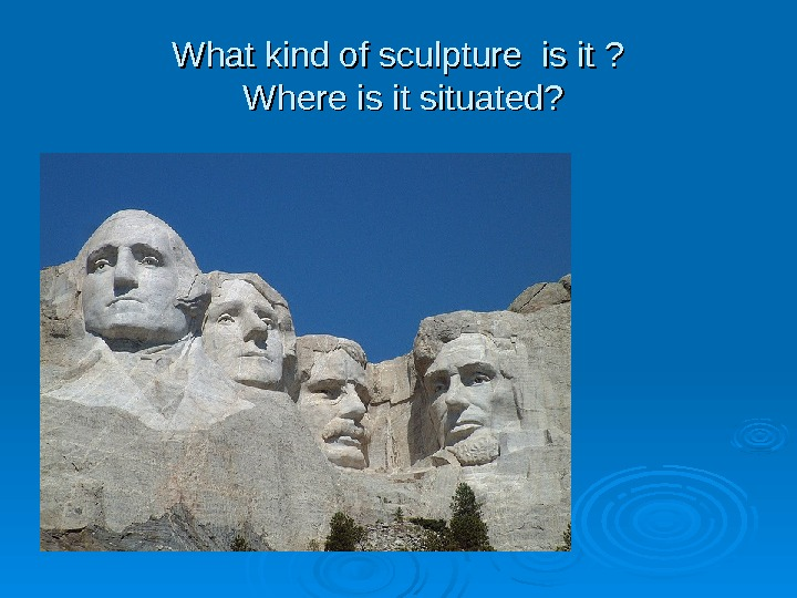 What kind of sculpture is it ?  Where is it situated?