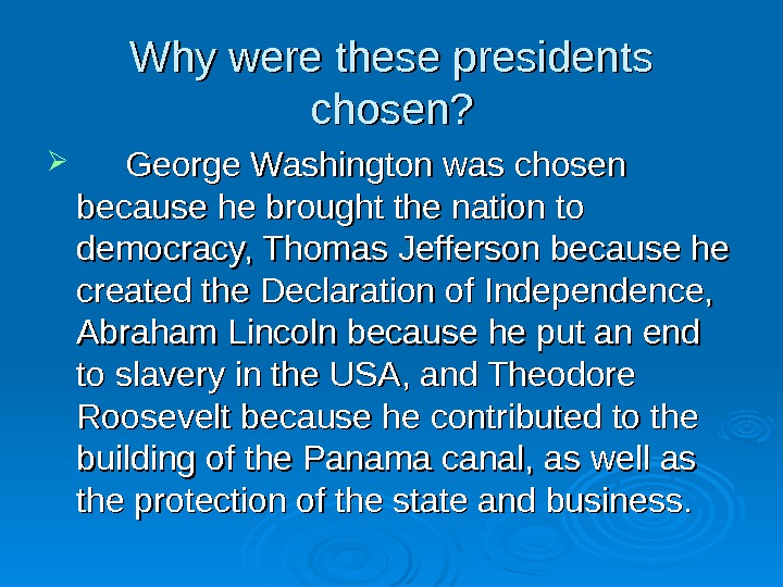 Why were these presidents chosen?  George Washington was chosen because he brought the