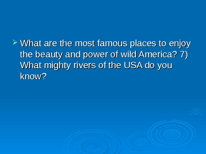 What are the most famous places to enjoy the beauty and power of wild