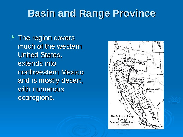 Basin and Range Province The region covers much of the western United States,