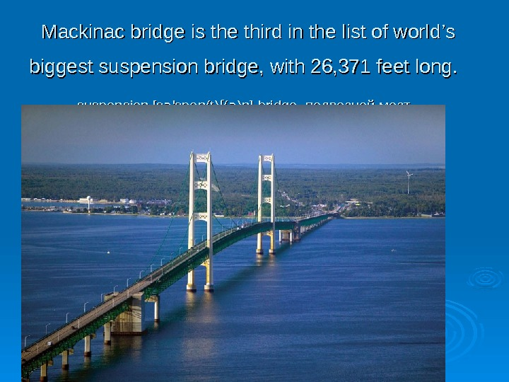 Mackinac bridge is the thir d d in the list of world '' s