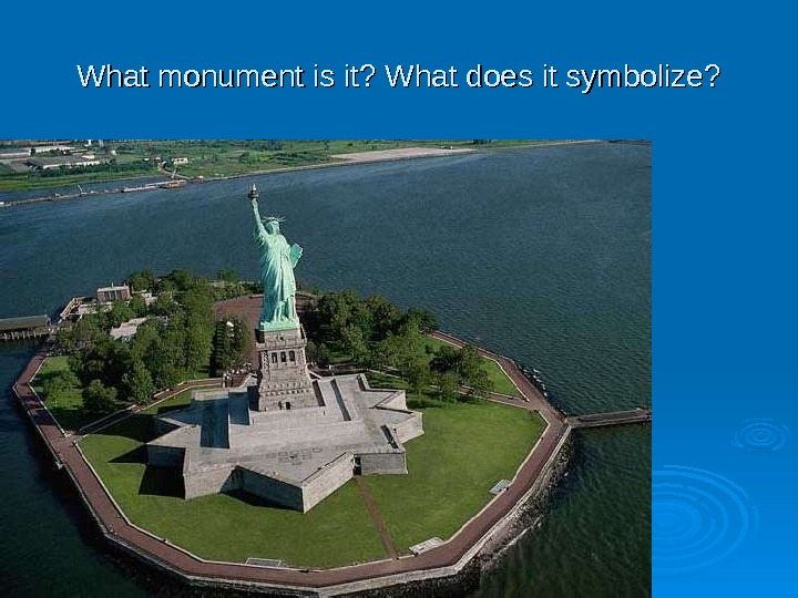 What monument is it? What does it symbolize?