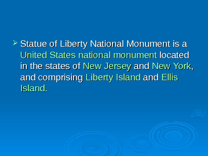 Statue of Liberty National Monument is a United  States  national  monument
