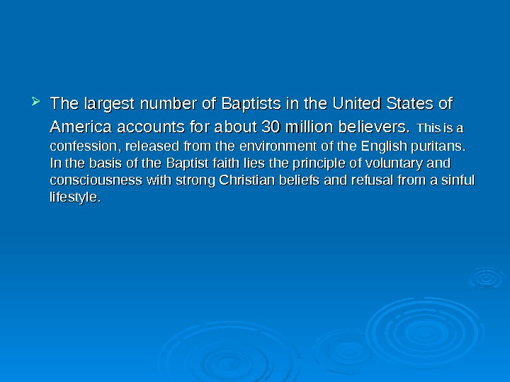 The largest number of Baptists in the United States of America  account ss