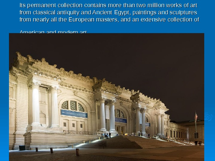 Its permanent collection contains more than two million works o o f art from
