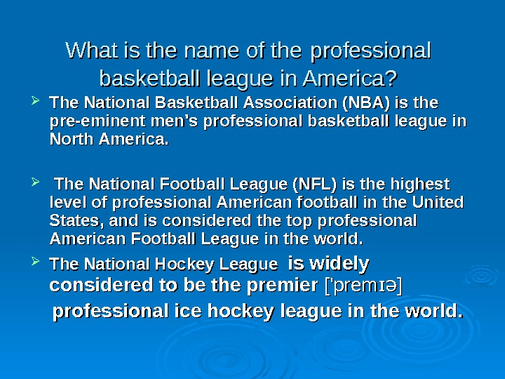 What is the name of the  professional basketball league in America?  The