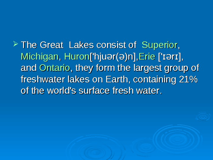 The Great  Lakes consist of Superior , ,  Michigan , ,