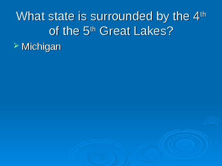 What state is surrounded by the 4 thth  of the 5 thth Great