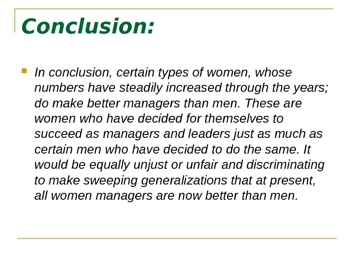 Conclusion:  In conclusion, certain types of women, whose numbers have steadily increased through