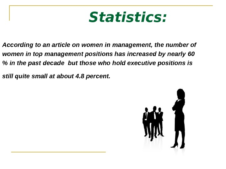Statistics: A ccording to an article on women in  management,