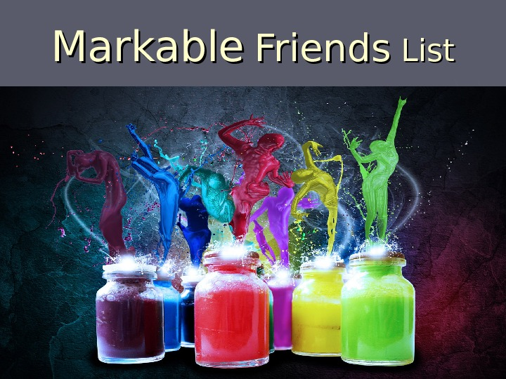 Markable  Friends List