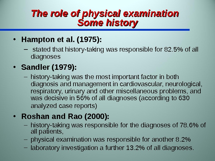 The role of physical examination  Some history • Hampton et al. (1975): –  stated