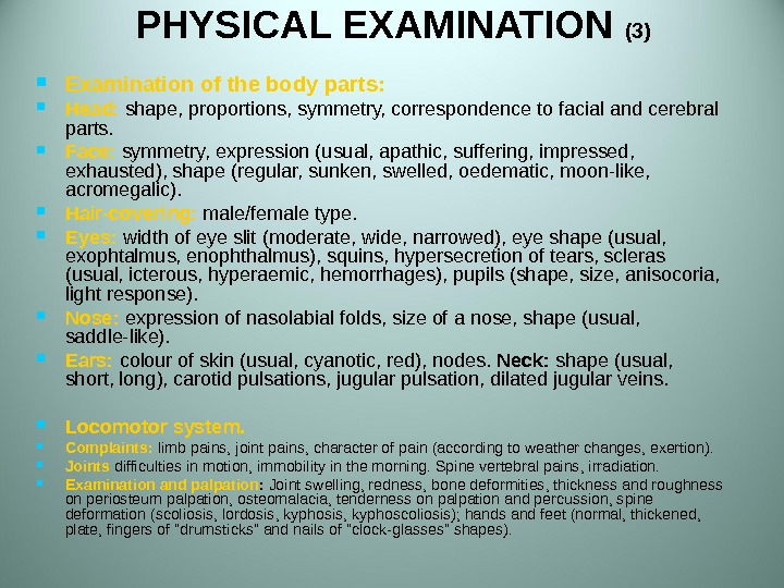 PHYSICAL EXAMINATION  (3) Examination of the body parts:  Head:  shape, proportions, symmetry, correspondence
