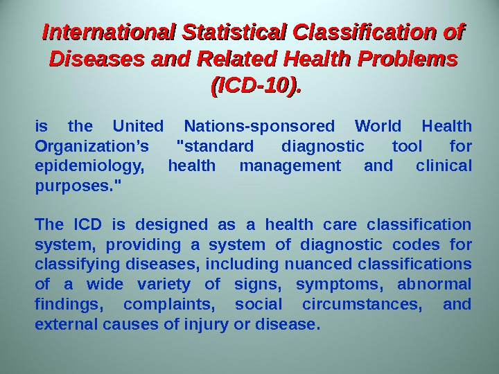 International Statistical Classification of Diseases and Related Health Problems  ( ( ICD-10). is the United