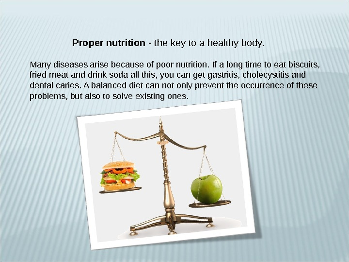 Proper nutrition - the key to a healthy body. Many diseases arise because
